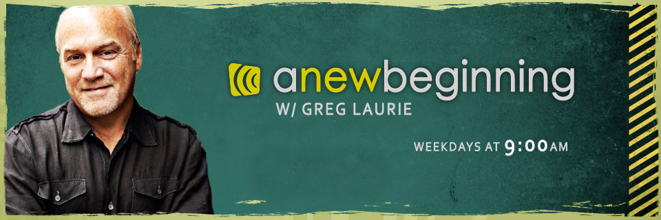 A New Beginning w/ Greg Laurie